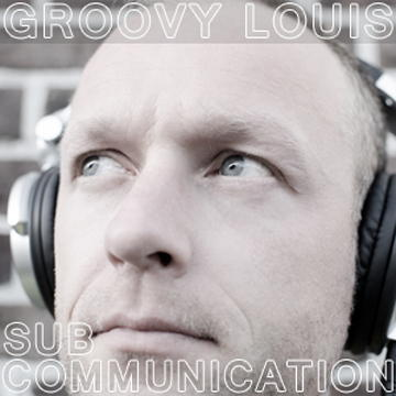 DJ Groovy Louis - SUB Communication vol.1 - techhouse mix