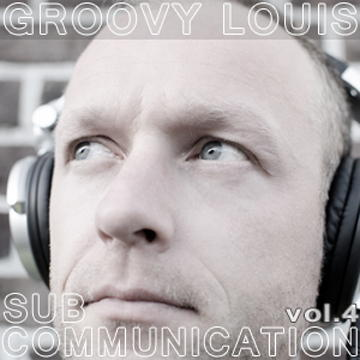 DJ Groovy Louis - SUB Communication vol.4 - techhouse mix