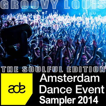 DJ Groovy Louis - Amsterdam Dance Event Sampler 2014 - Soulful Edition - deephouse mix