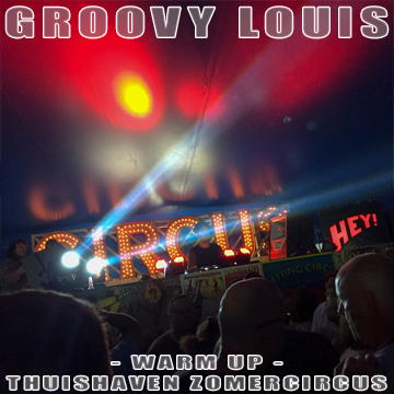 DJ Groovy Louis - Thuishaven zomercircus warm-up mix - techhouse mix